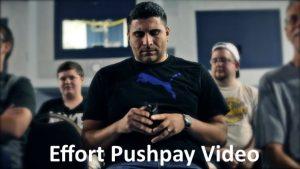 Effort Pushpay Video